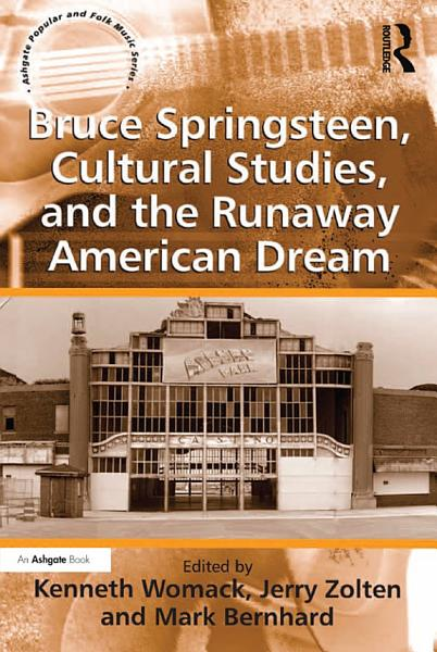 Bruce Springsteen, Cultural Studies, and the Runaway American Dream