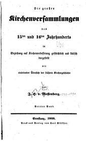 Die grossen kirchenversammlungen des̀ 15ten und 16ten jahrhunderts: in beziehung auf kirchenverbésserung geschichtlich und kritisch dargestellt mit einleitender übersicht der frühern kirchengeschichte, Band 3