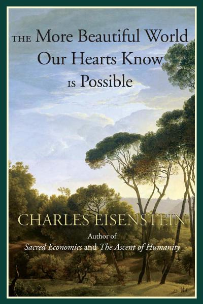 Download The More Beautiful World Our Hearts Know Is Possible Book