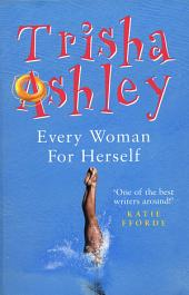 Every Woman for Herself: A Novel