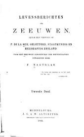 Levensberichten van Zeeuwen: zijnde een vervolg op P. de la Rue, Geletterd, staatkundig en heldhaftig Zeeland, Volume 2