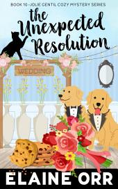 The Unexpected Resolution: Jolie Gentil Cozy Mystery#10