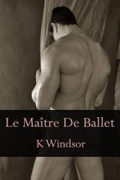 Le Maître De Ballet: Une Nouvelle Érotique Gay