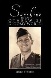 Sunshine in an Otherwise Gloomy World: A Collection of Love Letters from World War II