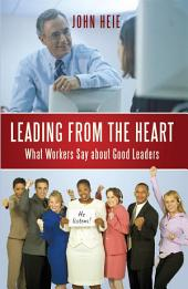 Leading from the Heart: What Workers Say about Good Leaders