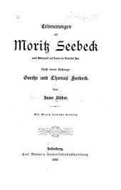 Erinnerungen an Moritz Seebeck: nebst einem Anhang, Goethe und Thomas Seebeck
