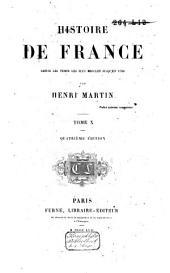 Histoire de France, depuis les temps les plus reculés jusqu'en 1789: Volume10