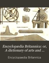 Encyclopædia Britannica: or, A dictionary of arts and sciences, compiled by a society of gentlemen in Scotland [ed. by W. Smellie]. Suppl. to the 4th, 5th, and 6th eds