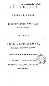 Epicrisis censurarum Bibliothecae criticae vol. iii. part. iii. [by D.A. Wyttenbach.].