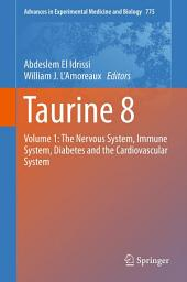 Taurine 8: Volume 1: The Nervous System, Immune System, Diabetes and the Cardiovascular System