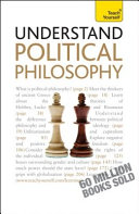 Understand Political Philosophy: A Teach Yourself Guide