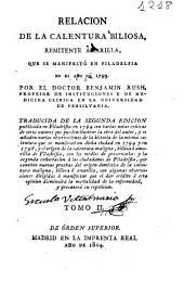 Relación de la calentura biliosa, remitente amarilla, que se manifestó en Filadelfia en el año de 1793: Volumen 2