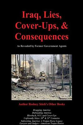 Iraq  Lies  Cover Ups  and Consequences PDF