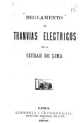 Reglamento de tranvias electricos de la ciudad de Lima