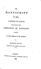The Manuscript of 1814: A History of Events which Led to the Abdication of Napoleon