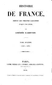Histoire de France, depuis les origines gauloises jusqu'à nos jours: Volume10