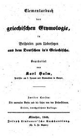 Anleitung zum Uebersetzen aus dem Deutschen ins Griechische: ¬Die anormalen Verba und die Lehre von den Präpositionen, Band 1,Ausgabe 2