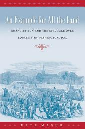 An Example for All the Land: Emancipation and the Struggle over Equality in Washington,, Part 3