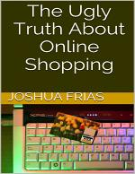 The Ugly Truth About Online Shopping