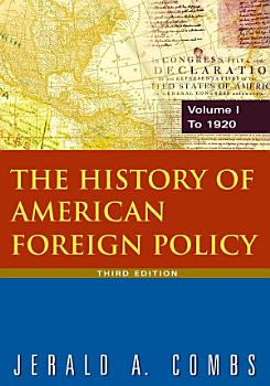 The History of American Foreign Policy  v 1  To 1920 PDF