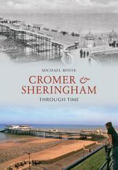 Cromer & Sheringham Through Time
