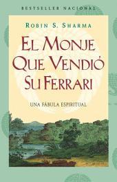 El monje que vendió su Ferarri: Una fábula espiritual
