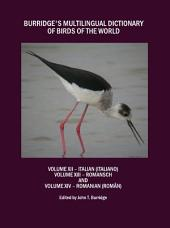 Burridge's Multilingual Dictionary of Birds of the World: Volume XII – Italian (Italiano), Volume XIII – Romansch, and Volume XIV – Romanian (Român)