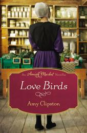 Love Birds: An Amish Market Novella