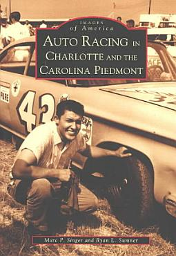 Auto Racing in Charlotte and the Carolina Piedmont PDF