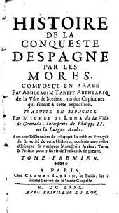 Histoire de la conqueste d'Espagne par les Mores: Volume1