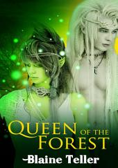 Queen of the Forest : Fantasy Erotic Sex Story: (Adults Only Erotica)