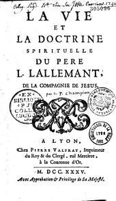 La vie et la doctrine spirituelledu P. L. Lallemant