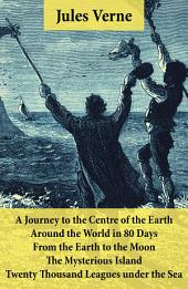 A Journey to the Centre of the Earth, Around the World in 80 Days, From the Earth to the Moon, The Mysterious Island & Twenty Thousand Leagues under the Sea: 5 Jules Verne Classics