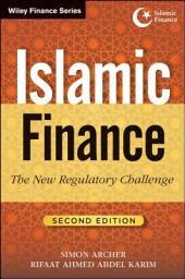 Islamic Finance: The New Regulatory Challenge, Edition 2