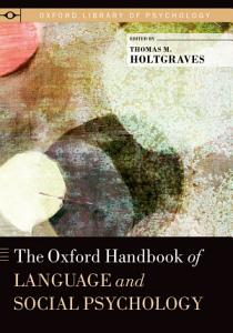 The Oxford Handbook of Language and Social Psychology PDF
