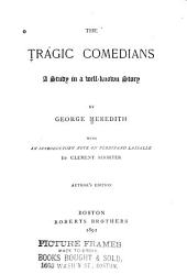 The Tragic Comedians: A Study in a Well-known Story. With an Introductory Note on Ferdinand Lasalle by Clement Shorter