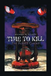 Time to Kill: The Purple Ghost