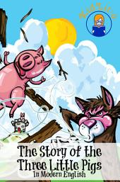 The Story of the Three Little Pigs In Modern English (Translated)