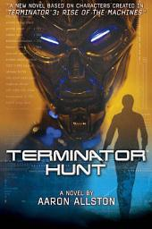 Terminator 3: Terminator Hunt: A Novel