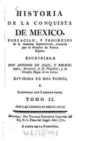 Historia de la conquista de México, población, y progresos de la América Septentrional, conocida por el nombre de Nueva España: Dividida en 2 t. e illustr. con láminas finas, Volumen 2
