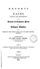 Reports of Cases Argued and Determined in the Courts of Common Pleas and Exchequer Chamber: With Tables of the Names of the Cases and the Principal Matters, Volume 1