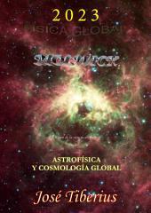 Astrofísica y Cosmología Global: Física Global