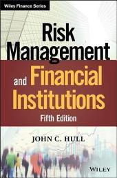Risk Management and Financial Institutions: Edition 5