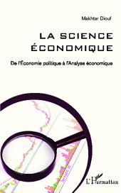 La science économique: De l'Economie politique à l'Analyse économique