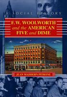 F W  Woolworth and the American Five and Dime PDF