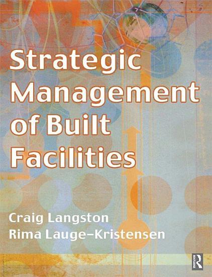 Strategic Management of Built Facilities PDF