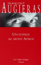 Un voyage au mont Athos: (*)
