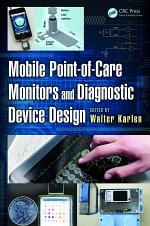 Mobile Point-of-Care Monitors and Diagnostic Device Design