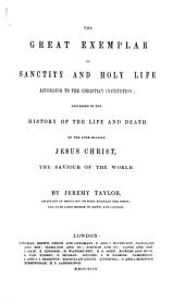 The Whole Works of the Right Rev. Jeremy Taylor ...: Life of Christ