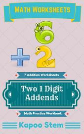 7 Addition Worksheets with Two 1-Digit Addends: Math Practice Workbook